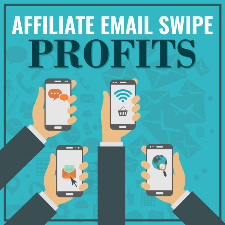 Affiliate Email Swipe Profits