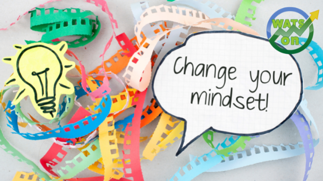 Want The Change? Then Change Your Mindset